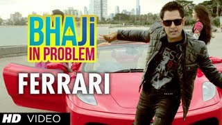 Ferrari - Bhaji in Problem