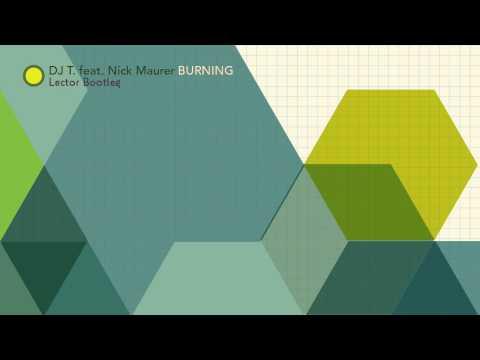 DJ T. - Burning feat. Nick Maurer (Lector Bootleg)