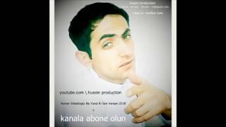 Kenan Vidadioglu Ne Yaxsi Ki Sen Varsan 2018  husein production