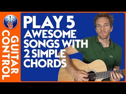 Guitar Chords for Beginners: Play 5 AWESOME Songs with 2 Simple Chords | Guitar Control