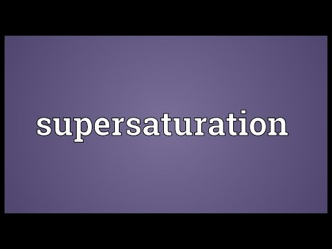 Supersaturation Meaning