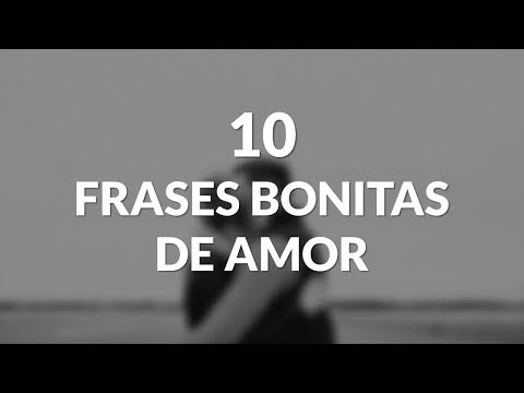 Frases Bonitas de Amor - 10 Frases Bonitas De Amor Para Dedicar