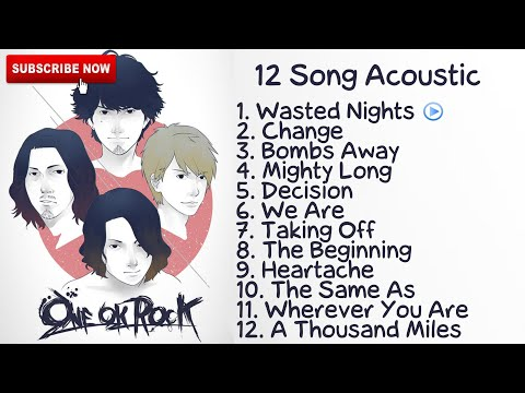 ONE OK ROCK Full Album Acoustic | Greatest Hits Song