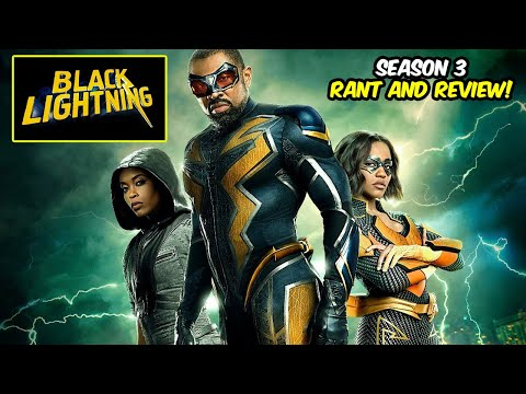 Black Lightning Season 3 Rant & Overview! Best Show On The CW?