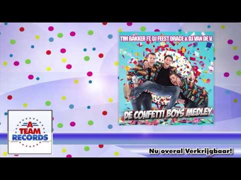 Tim Bakker ft DJ Feest Drace & DJ van de V  - De Confetti Boys Medley (Carnaval 2016)