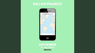 Provided to YouTube by Sony Music Entertainment Anywhere (Sleepy Tom Remix) · Dillon Francis · Will Heard Anywhere (Remixes) ℗ 2016 Columbia Records, a Divis...