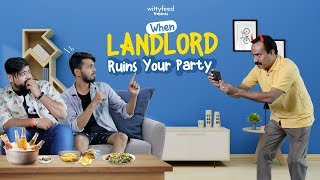 When Landlord Ruins Your Party | Ft. Pratish Mehta & Anant Tiwari | Sketch Video | WittyFeed