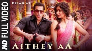 Video Full Video: Aithey Aa   Bharat   Salman Khan,Katrina Kaif  Vishal & Shekhar ft. Akasa, Neeti, Kamaal MP3, 3GP, MP4, WEBM, AVI, FLV Juni 2019