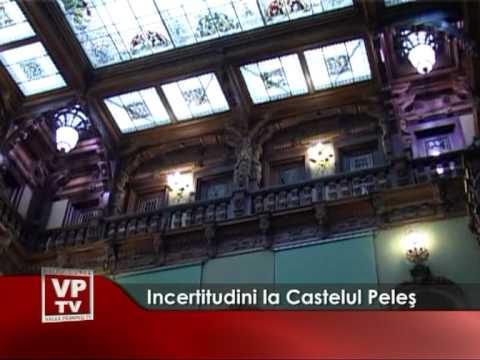 Incertitudini la Castelul Peleş