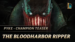 Pyke: The Bloodharbor Ripper | New Champion Teaser - League of Legends
