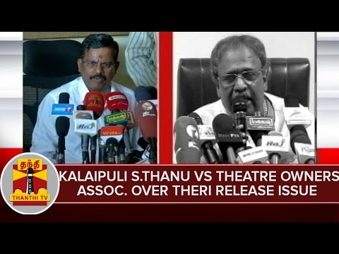 Kalaipuli-S-Thanu-Vs-Theatre-Owners-Association-Over-Theri-Release-Issue--Thanthi-TV