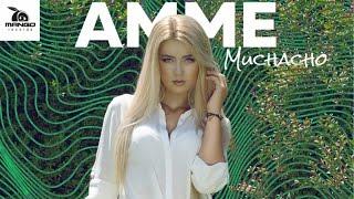 AMME Muchacho pop music videos 2016