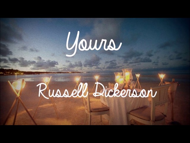 Yours-lyrics-russell-dickerson