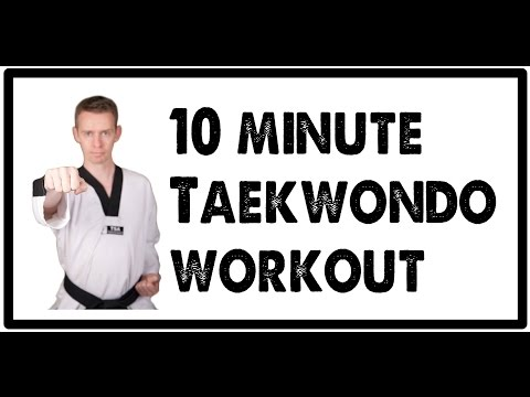 10 Minute Taekwondo Workout