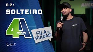Video FILA DE PIADAS - SOLTEIRO - #82 MP3, 3GP, MP4, WEBM, AVI, FLV Mei 2018