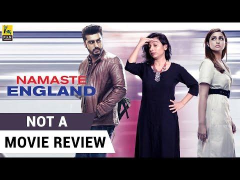 Namaste England | Not A Movie Review | Parineeti Chopra | Arjun Kapoor | Sucharita Tyagi
