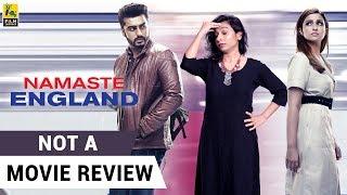Video Namaste England | Not A Movie Review | Parineeti Chopra | Arjun Kapoor | Sucharita Tyagi MP3, 3GP, MP4, WEBM, AVI, FLV April 2019