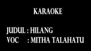 KARAOKE-HILANG-MITHA TALAHATU