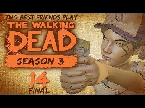 Two Best Friends Play The Walking Dead Season 3 (Part 14 FINAL)