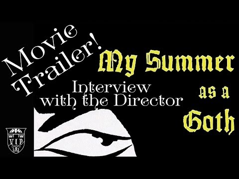 My Summer As A Goth Independent Movie Trailer and Interview with Director Tara Johnson-Medinger