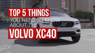Five things you need to know about the 2018 Volvo XC40 by Roadshow