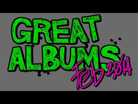 Great Albums: February 2014