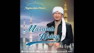 Ceramah Aa Gym Terbaru 2017 Kajian Satu Menit MASALAH HIDUP 20 Agustus 2017 Follow sosial media Aa Gym untuk...