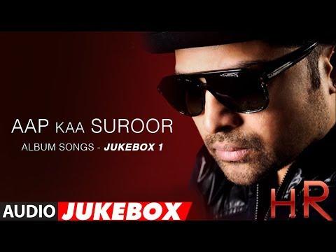 Download Aap Ka Surroor Mp3 Songs