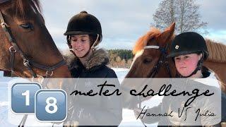 18 meter challenge - Hannah VS Julia