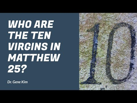 Who Are the Ten Virgins in Matthew 25? | Dr. Gene Kim