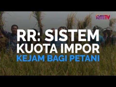 RR: Sistem Impor Kuota, Kejam Bagi Petani