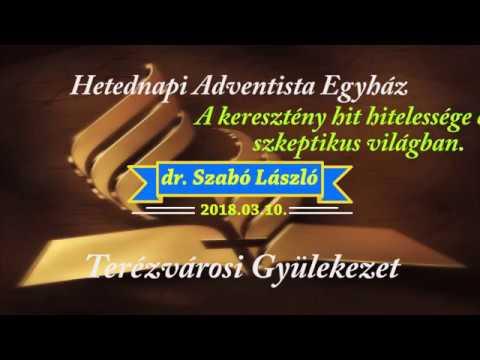 Keresztény hit hitelessége egy szkeptikus világban. dr. Szabó László 2018.03.10.