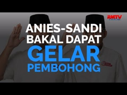 Anies-Sandi Bakal Dapat Gelar Pembohong