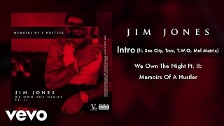 Jim Jones - Intro (Audio) ft. Sen City, Trav, T.W.O, Mel Matrix