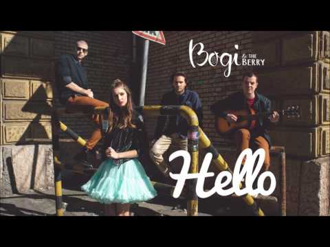 Bogi & The Berry - Hello