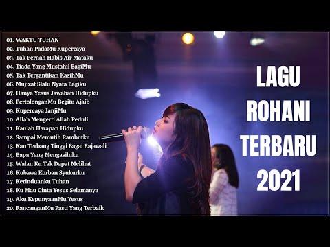 Lagu Rohani Pilihan Terindah 2021 Penyemangat Hidup    Lagu Rohani Terbaru 2021 Terpopuler