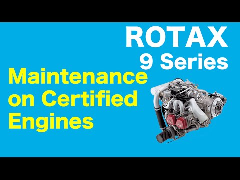 Rotax 9 Series Aircraft Engine – Maintenance on Certified Engines