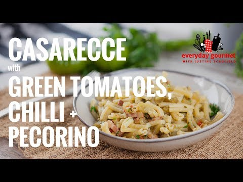 Casarecce with Green Tomatoes & ChilIi | Everyday Gourmet S7 E86