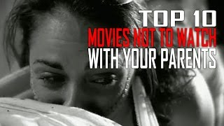 Video Top 10 Movies You Shouldn't Watch With Your Parents - TTC MP3, 3GP, MP4, WEBM, AVI, FLV April 2019