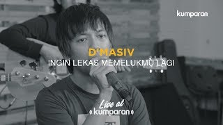Video Ingin Lekas Memelukmu Lagi - D'Masiv | Live at kumparan MP3, 3GP, MP4, WEBM, AVI, FLV November 2018