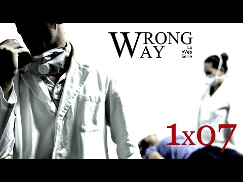 "Wrong Way La Web Serie 1x07 ""Morte Apparente"" Parte 1 English Subtitles"