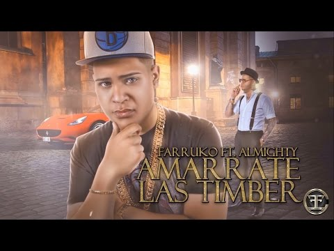 Letra Amarrate las Timber Farruko Ft Almighty