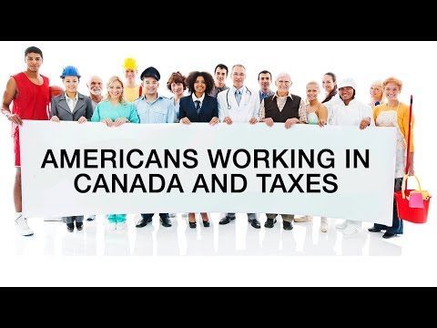 Americans Working in Canada and Taxes