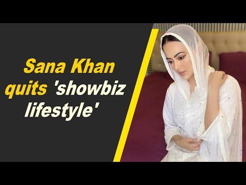 Sana Khan quits 'showbiz lifestyle'