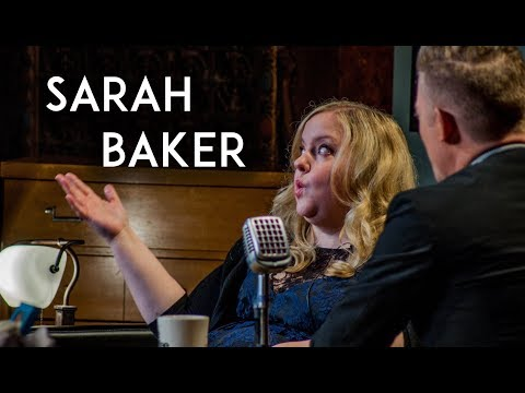 Sarah Baker | The Extended Interview