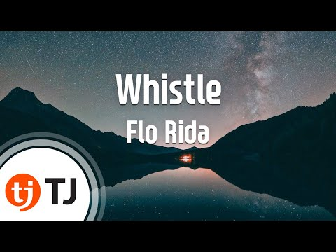 [TJ노래방] Whistle - Flo Rida (Whistle - Flo Rida) / TJ Karaoke