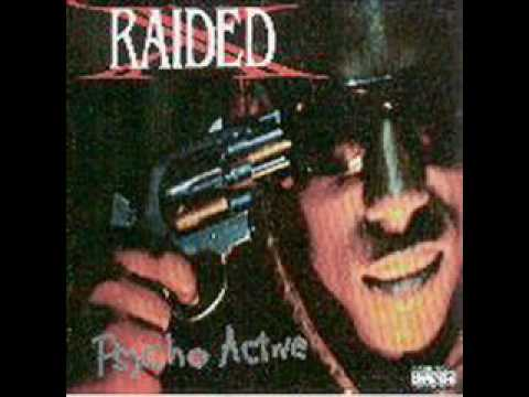 X-Raided - Crazy Than A Mutha Fucka