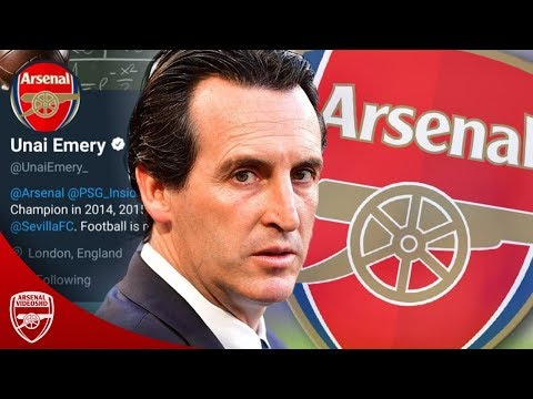 OFFICIAL: Unai Emery is Arsenal's New Manager