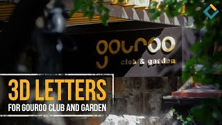 3D letters for Gouroo club and garden.