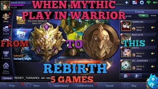 Video WHEN MYTHIC PLAY IN WARRIOR RANK | MOBILE LEGENDS WARRIOR TO MYTHIC MP3, 3GP, MP4, WEBM, AVI, FLV November 2017